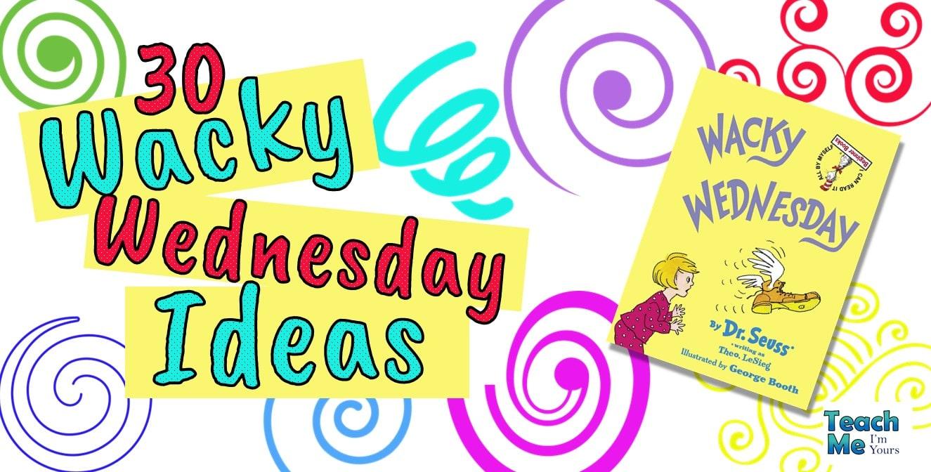 30 Easy Fun Ideas For Wacky Wednesday Teach Me I M Yours